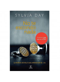 NO TE ESCONDO NADA BY SILVIA DAY (NOVELA)